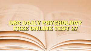DSC DAILY PSYCHOLOGY FREE ONLINE TEST 27