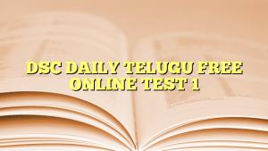 DSC DAILY TELUGU FREE ONLINE TEST 1