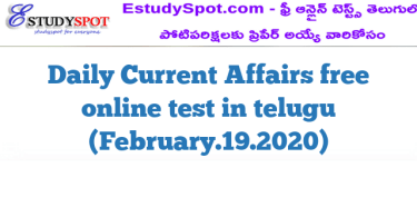 Daily Current Affairs free online test in telugu (February.19.2020)