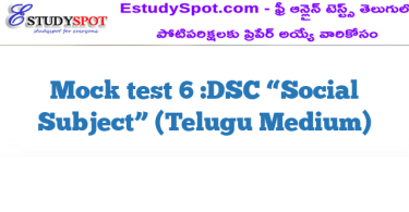 "Mock test 6 :DSC ""Social Subject"" (Telugu Medium)"