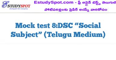 "Mock test 8:DSC ""Social Subject"" (Telugu Medium)"