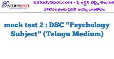 "mock test 2 : DSC ""Psychology  Subject"" (Telugu Medium)"