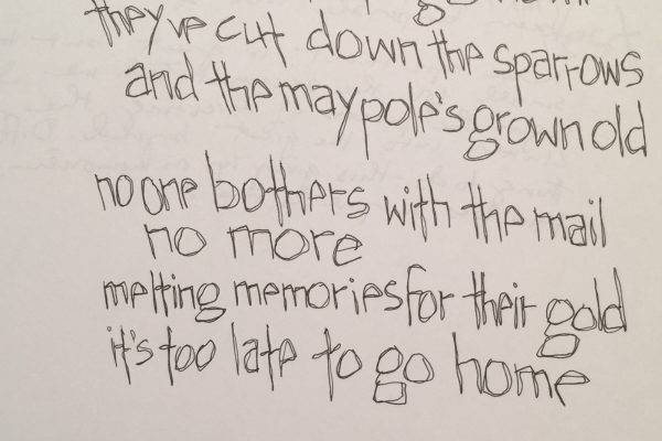 """Poem/Lettering.  """"It's Too Late to Go Home""""."""