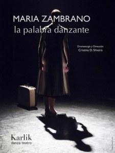 "Dantza: ""María Zambrano, la palabra danzante"" KARLIK DANZA TEATRO @ Coliseoa"