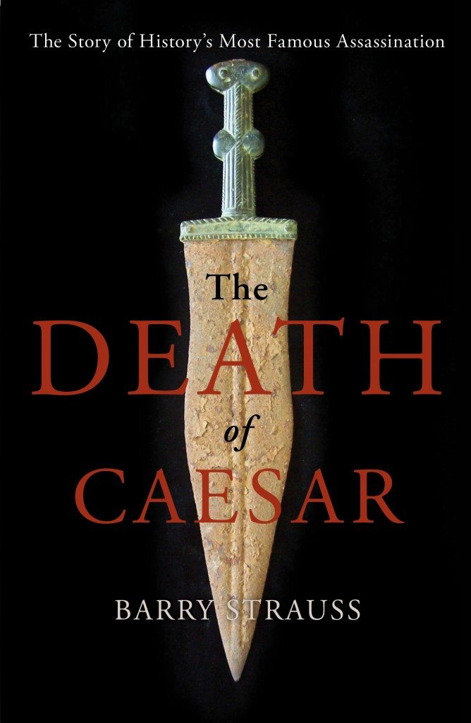 """Cover of Barry Strauss's """"Death of Caesar,"""" which was recently published by Simon & Schuster."""