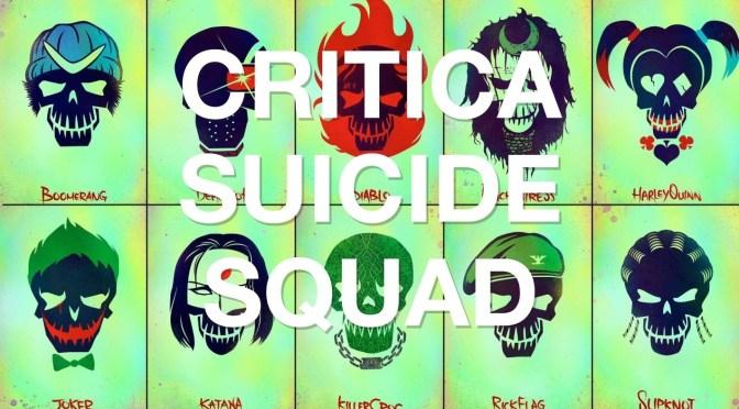 Suicide Squad / El escuadrón suicida Critica