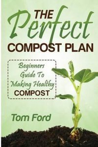 The Perfect Compost Plan
