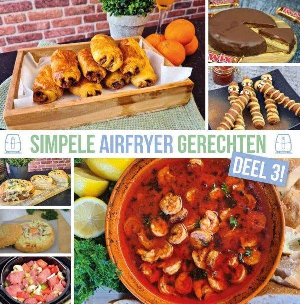 Airfryer Kookboek - Simpele Airfryer Gerechten Deel 3