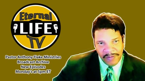 Pastor Anthony Flake Ministries Broadcast Archive