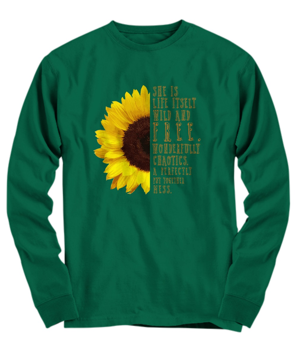 Sunflower she is life itself wild and free long sleeve