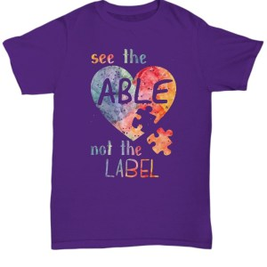 Autism awareness see the able not the label Shirt