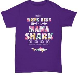Forget mama bear I'm a mama shark do do do floral Shirt