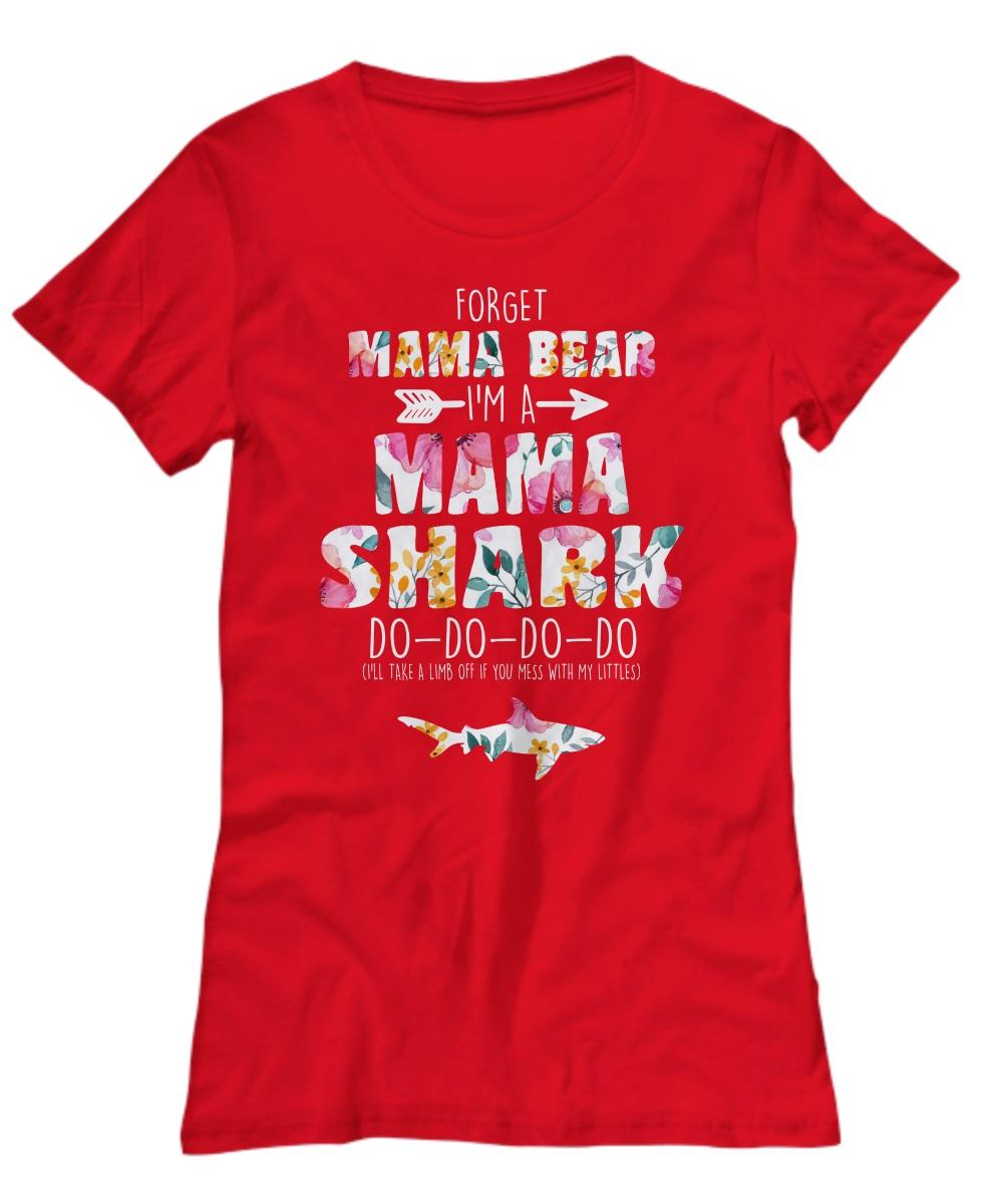 Forget mama bear I'm a mama shark do do do floral T-Shirt