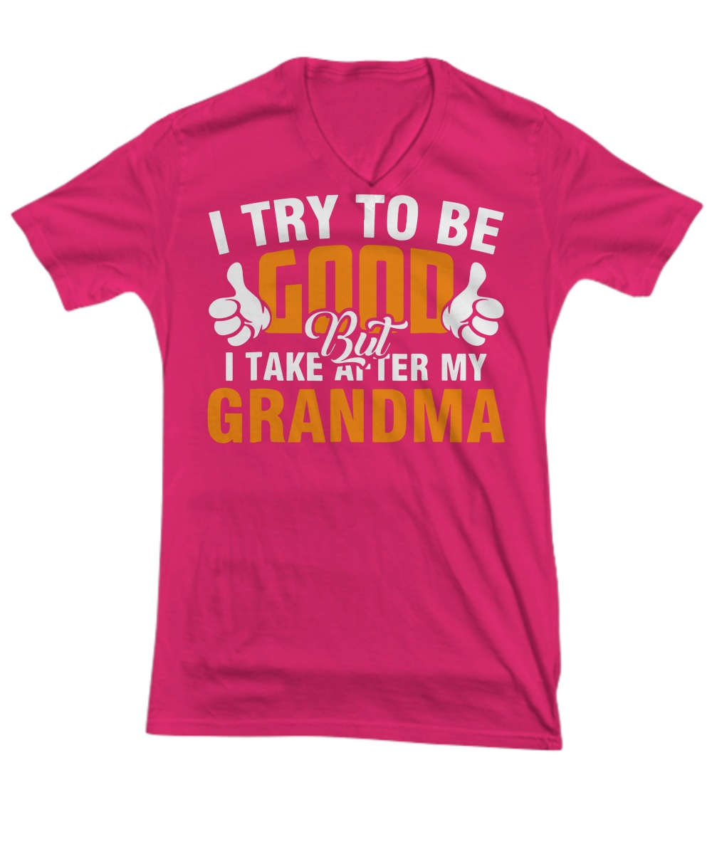 I try to be good but i take after my grandma V-neck