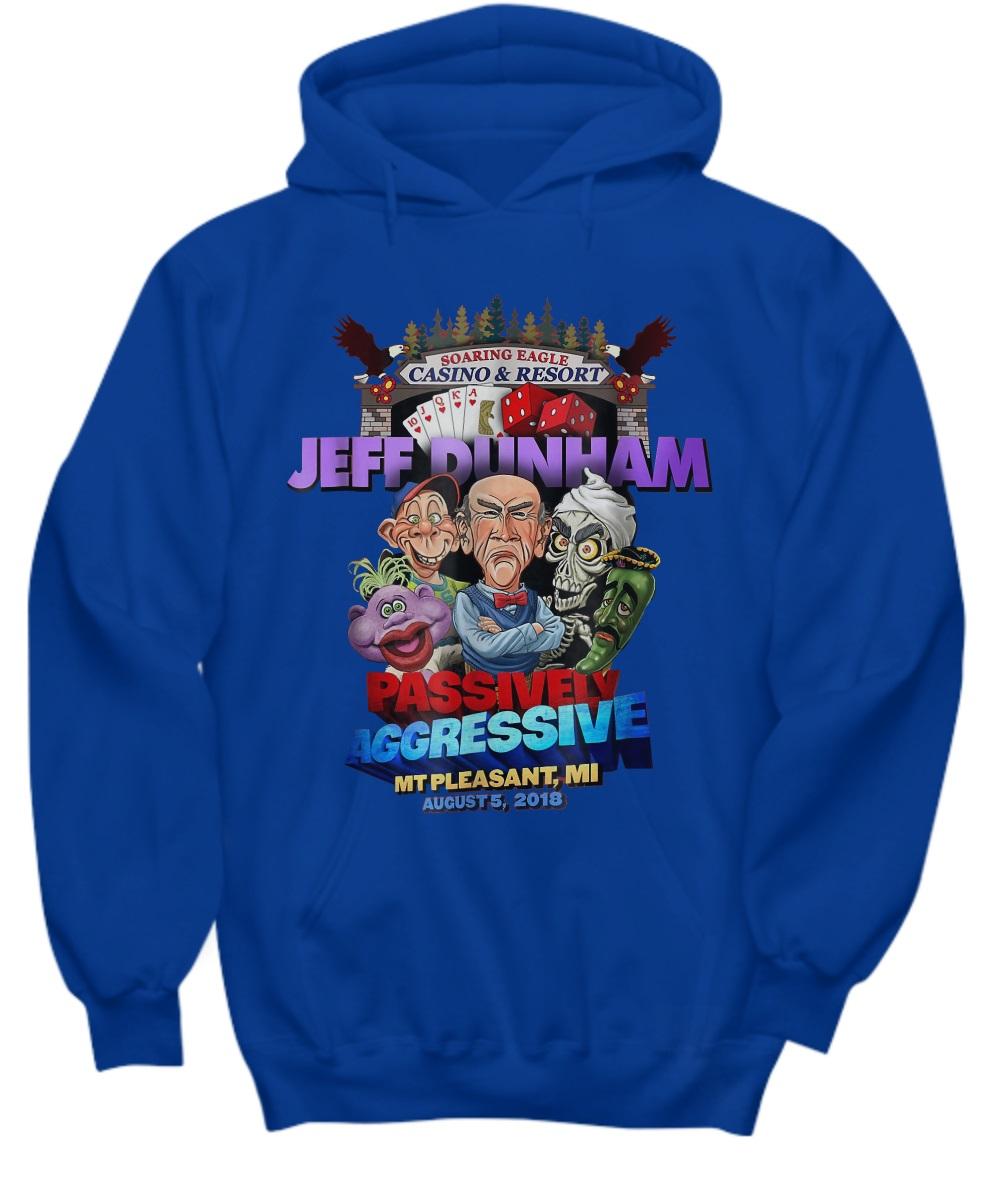 Jeff dunham passively aggressive hoodie