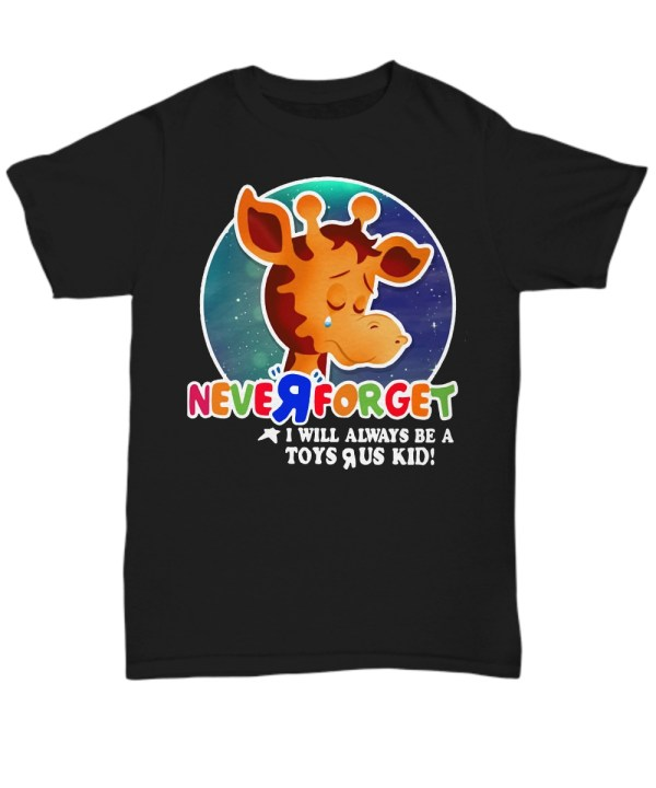 Never forget will always toys r us kid shirt
