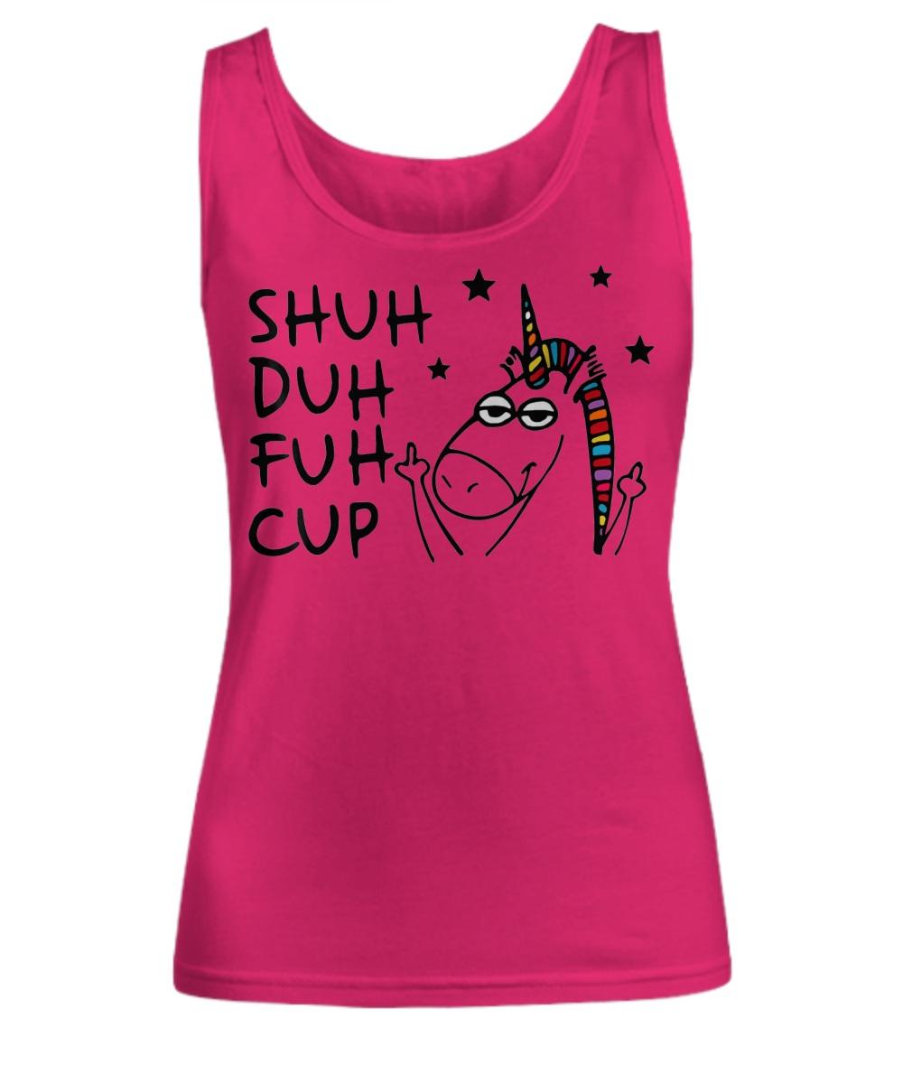 Shuh duh fuh cup unicorn lovers Women's tank top