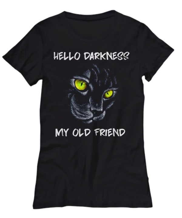 Cat hello darkness my old friend Shirt