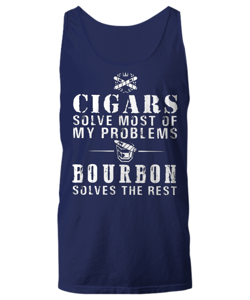 Cigars solve most of my problems Bourbon solves the rest Tank Top