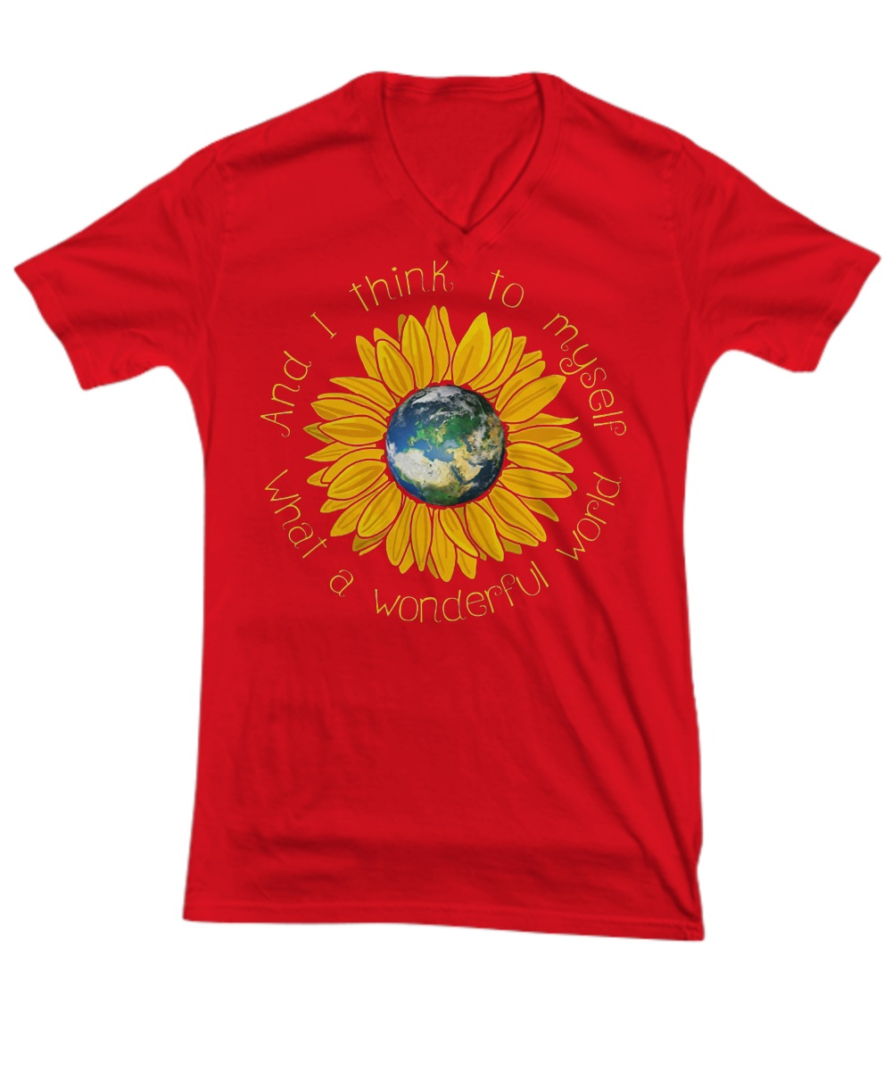 Earth sunflower what a wonderful world and I think to myself V- Neck
