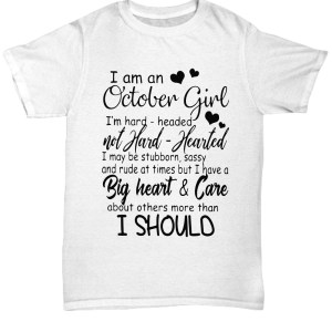 I am an October girl I'm hard header Shirt