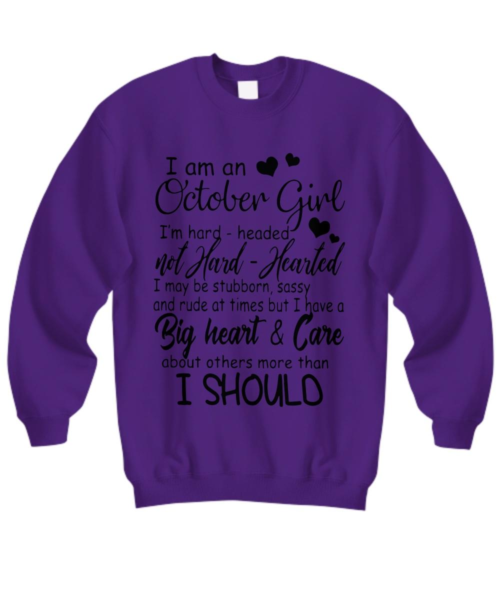 I am an October girl I'm hard header Sweatshirt