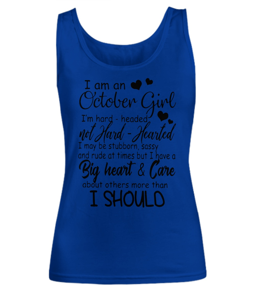 I am an October girl I'm hard header Tank Top