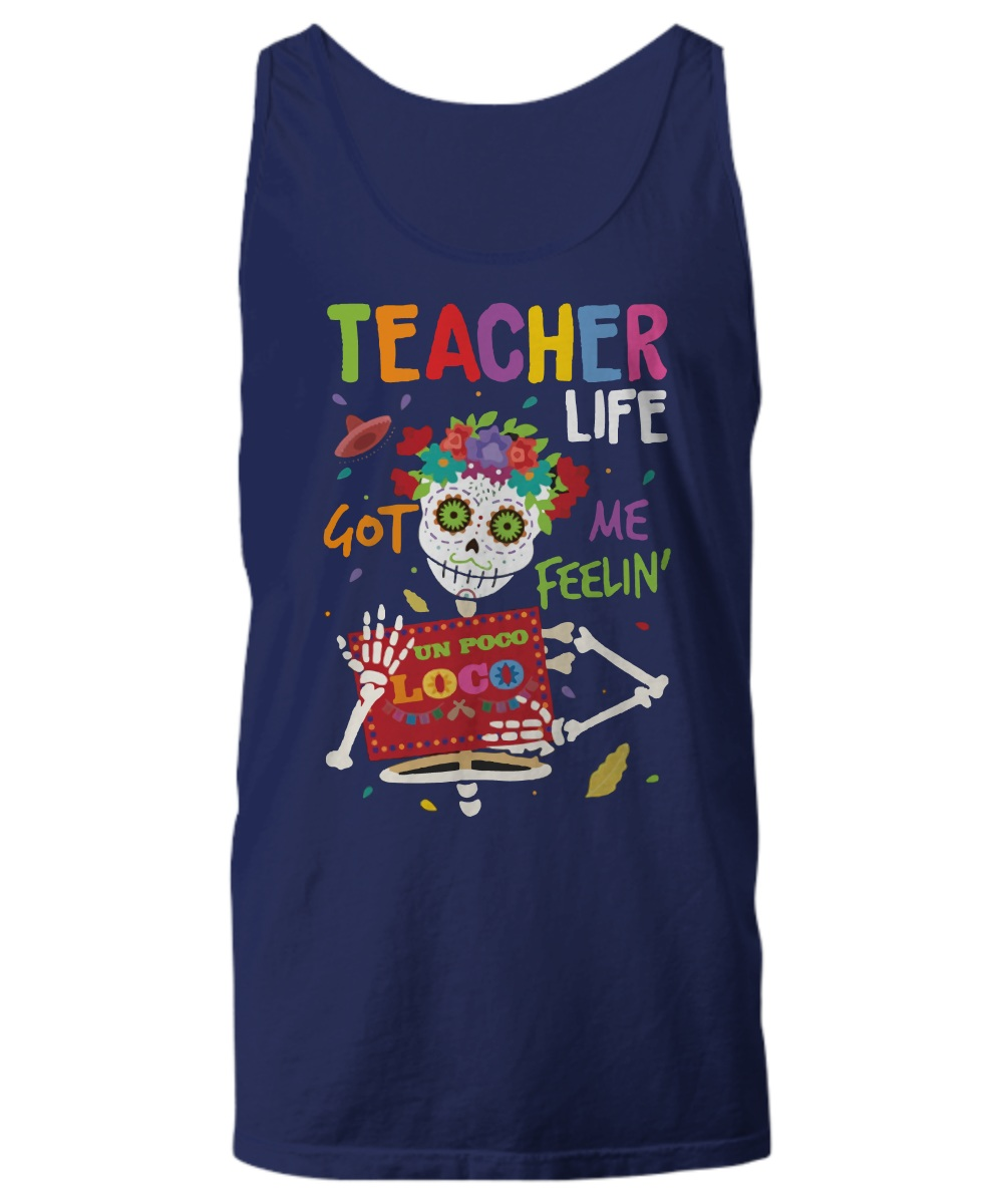 Skeleton teacher life got me feeling un poco loco Tank Top