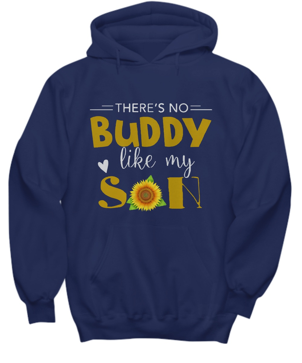 Sunflower there's no buddy like my son Hoodie