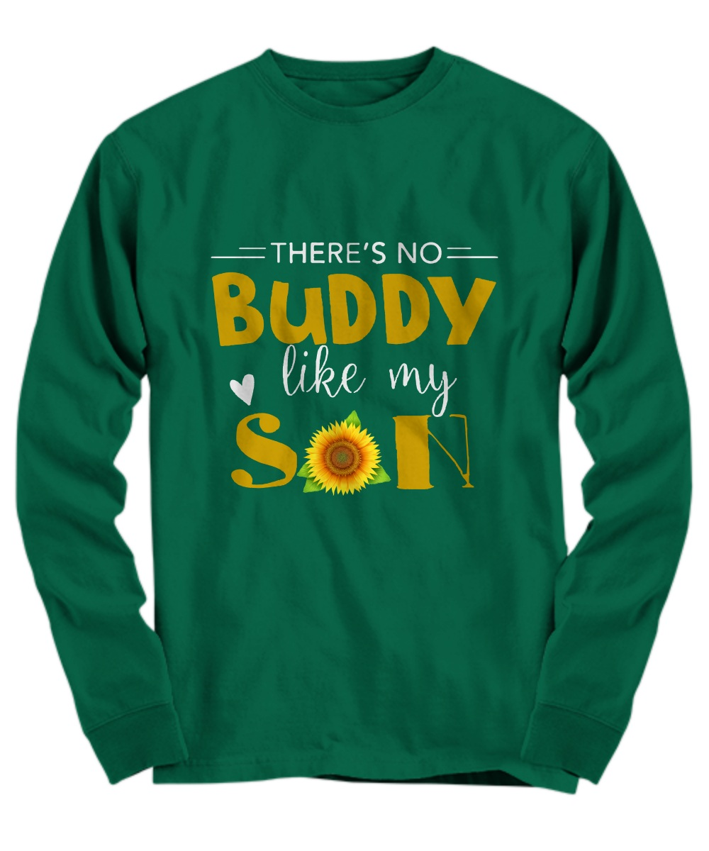 Sunflower there's no buddy like my son Long Sleeve