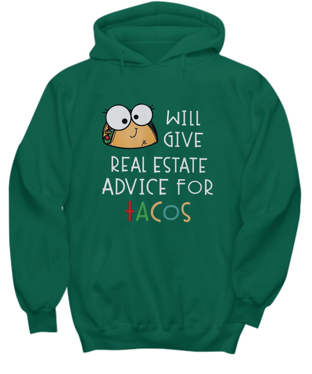 Will give real estate advice for tacos hoodie