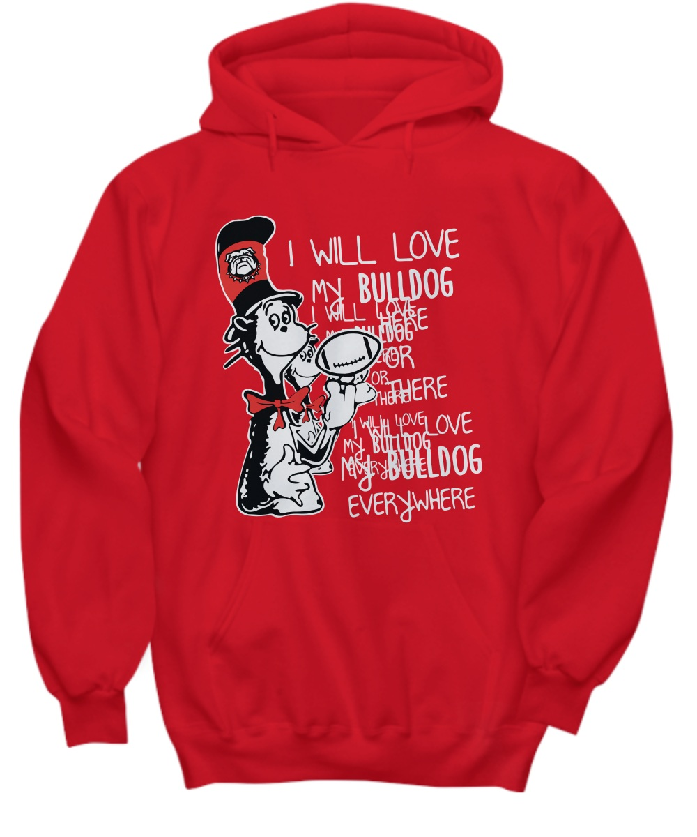 Dr jesus I will love my bulldog here or there I will love my bulldog everywhere Hoodie