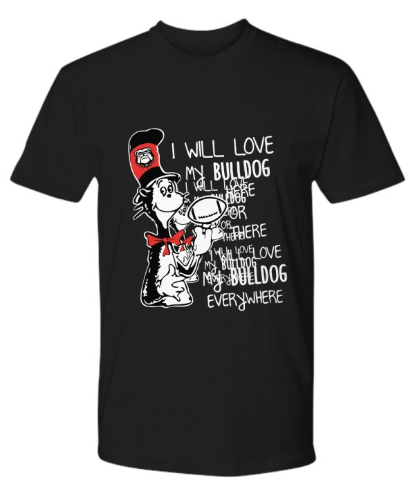 Dr jesus I will love my bulldog here or there I will love my bulldog everywhere Shirt