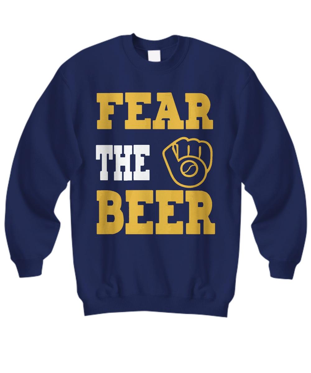 Fear the beer milwaukee brewer SweatShirt