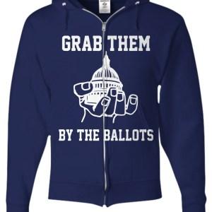 Grab them by the ballots zip hoodie