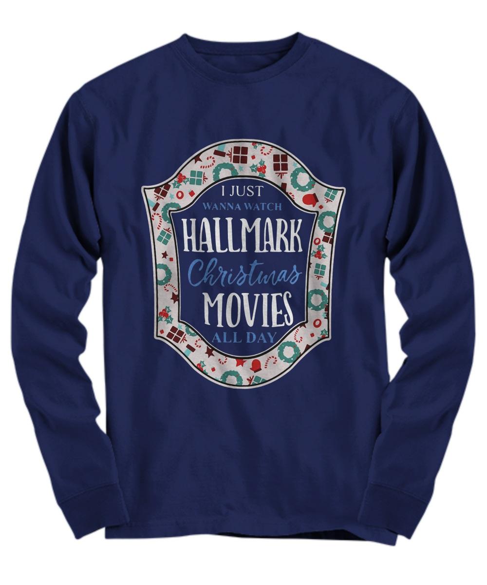 I just wanna watch hallmark christmas movies all day long sleeve