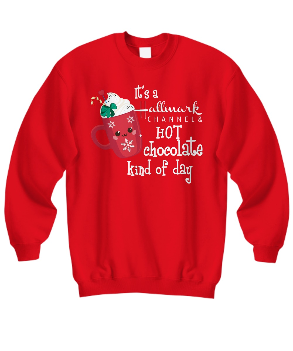 It's a Hallmark channel and hot chocolate kind of day sweatshirt