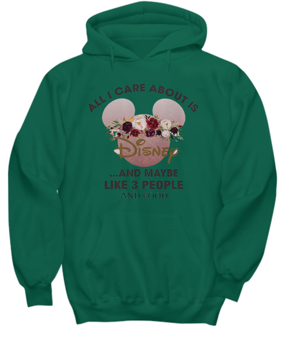 Mickey all I care about is disney and maybe like 3 people and food Hoodie