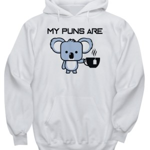 My puns are Koala tea hoodie