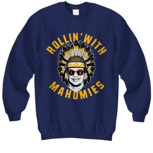 Native rollin with mahomies 15 Sweatshirt