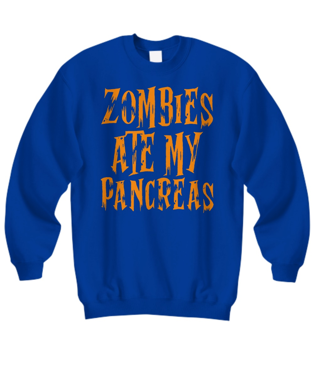 Zombies ate my pancreas sweatshirt