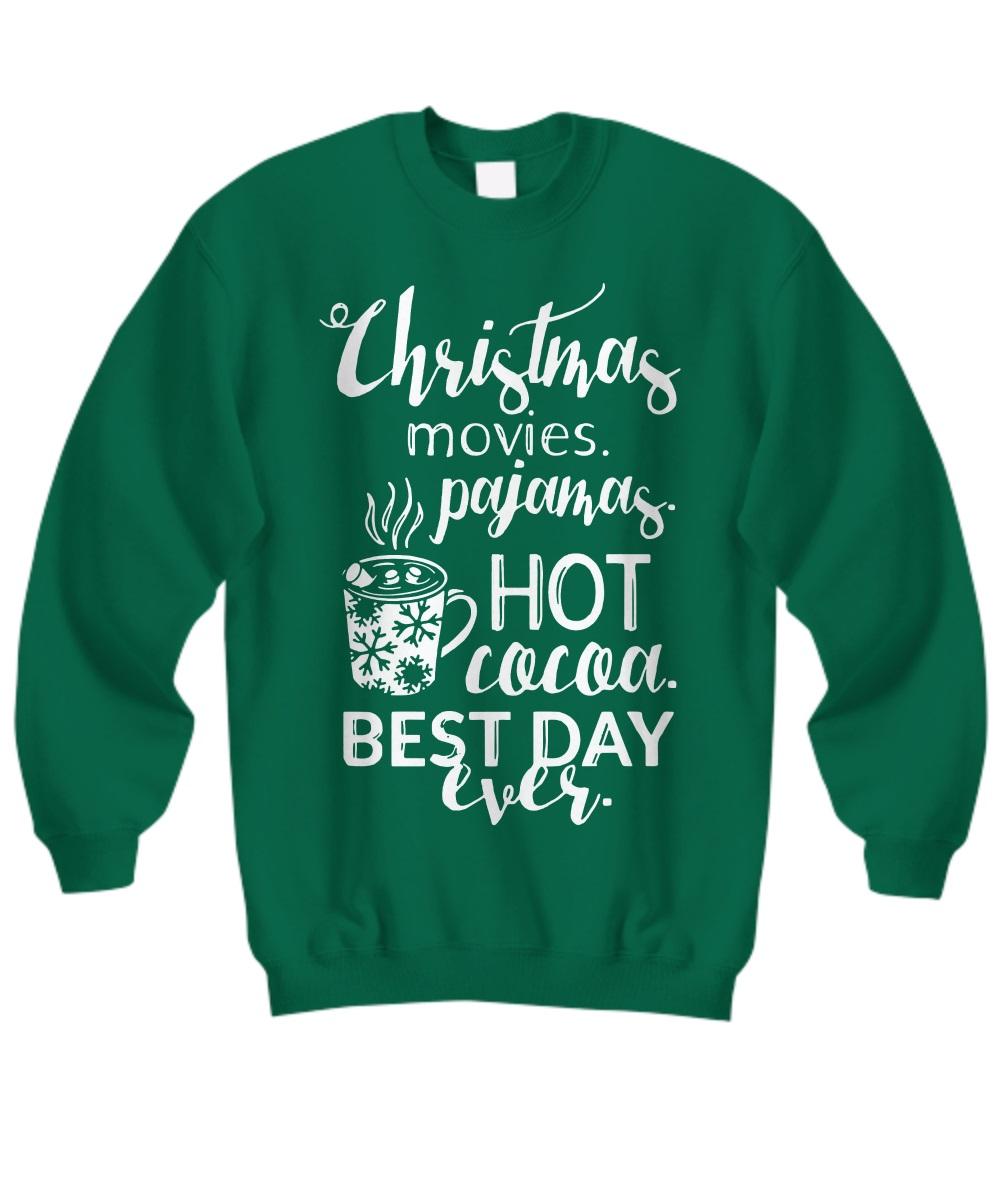 Christmas movies pajamas Hot cocoa Best day ever sweatshirt