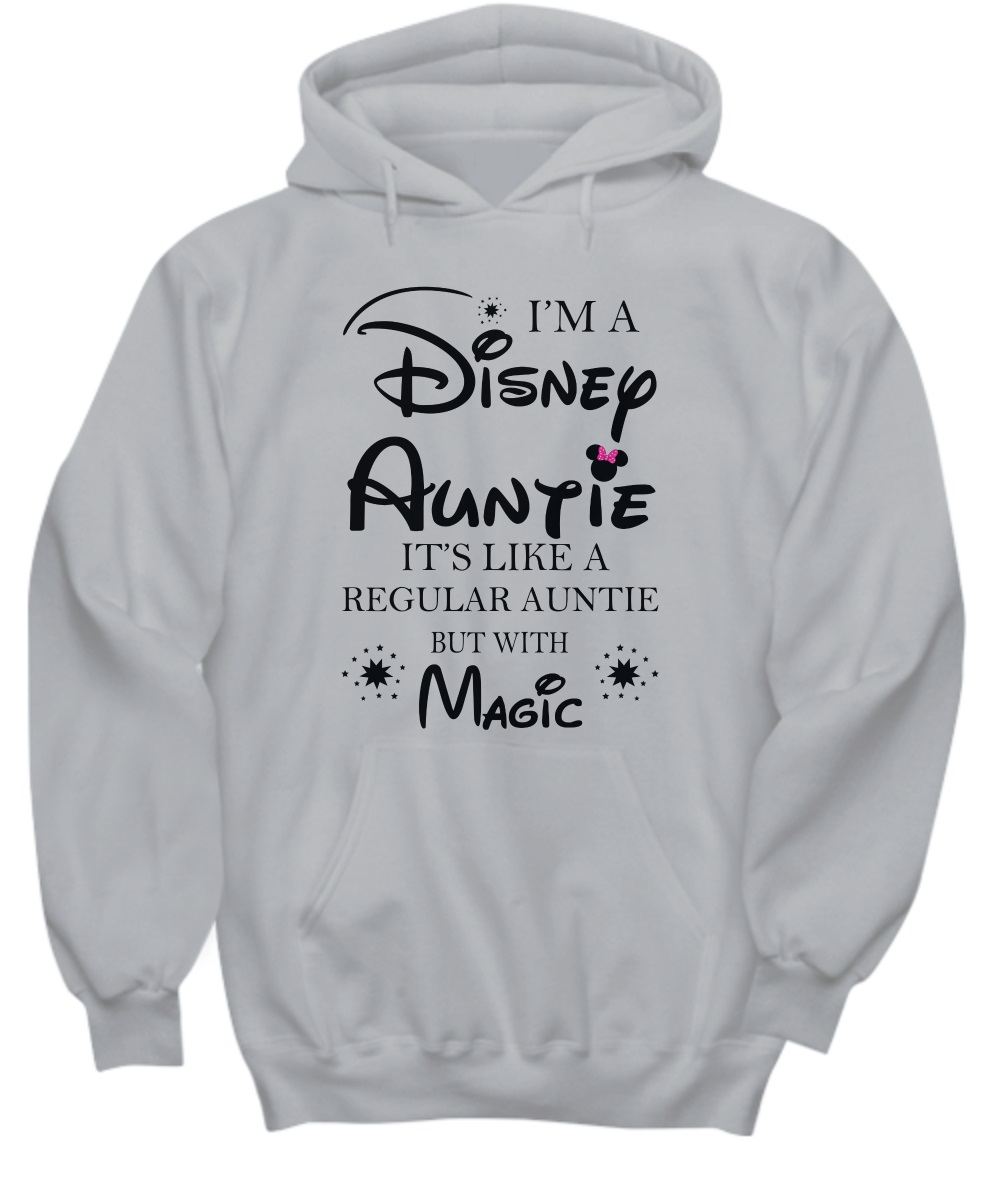 I'm a Disney Auntie it's like a regular auntie but with magic hoodie