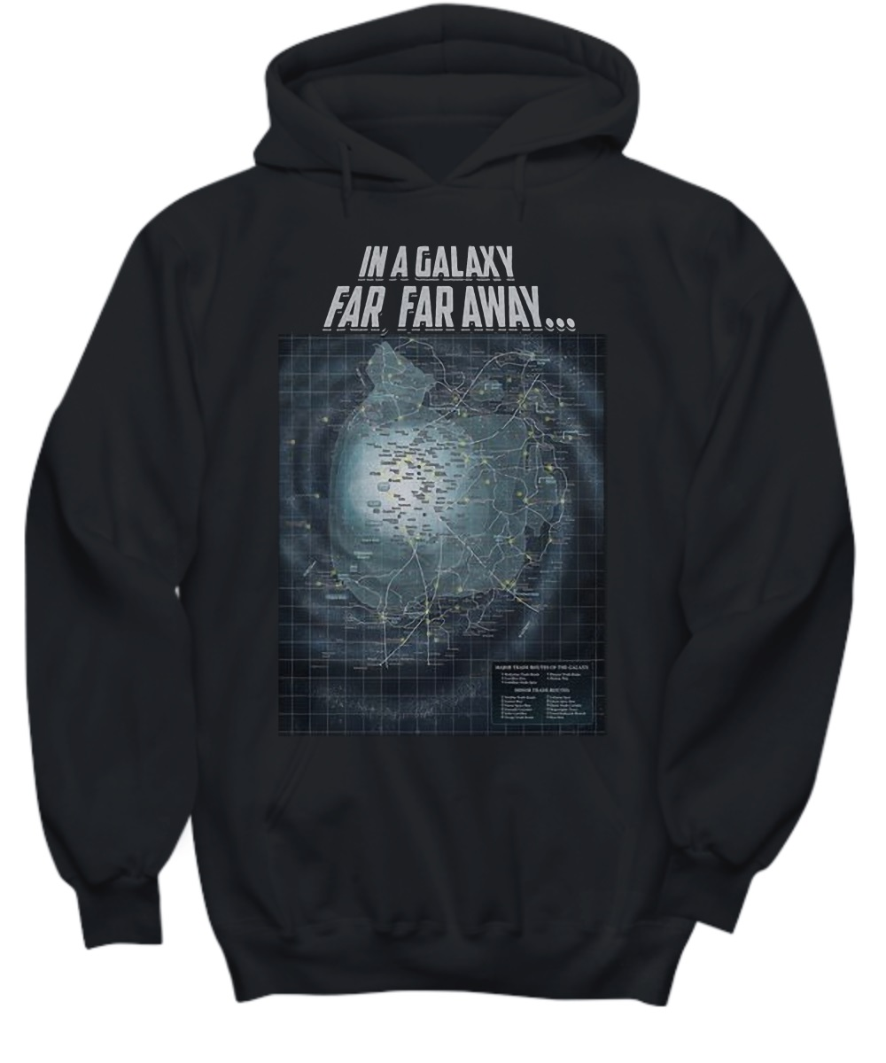 In A Galaxy Far Far Away hoodie