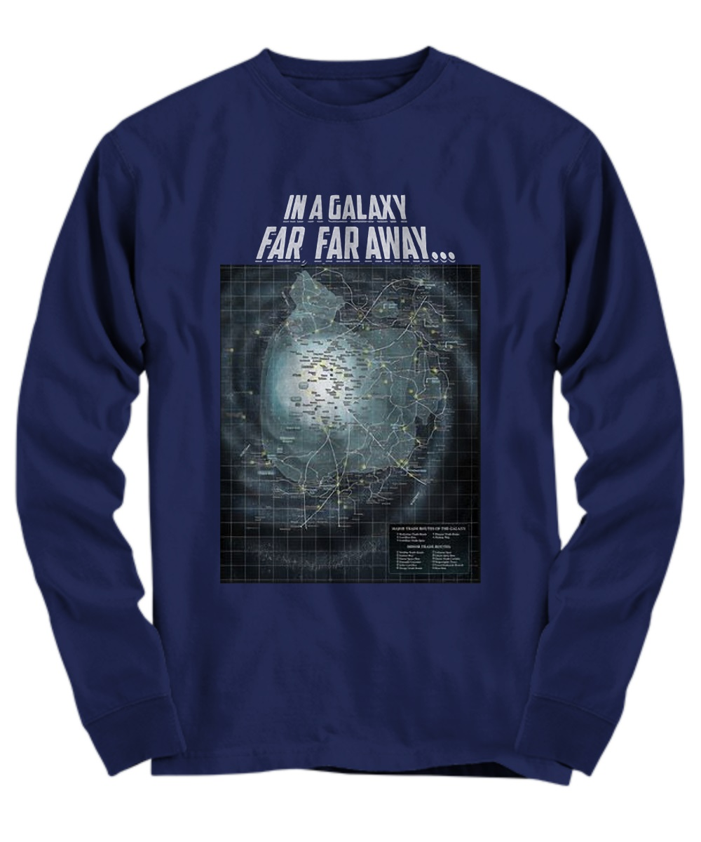 In A Galaxy Far Far Away long sleeve