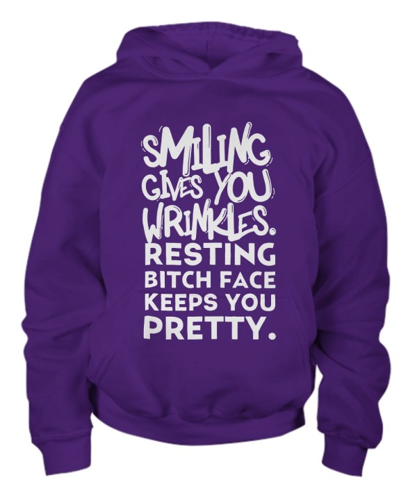 Smiling give you wrinkles resting bitch face keeps you pretty young hoodie