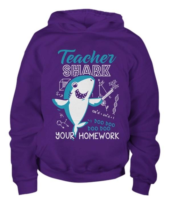 Teacher shark doo doo doo doo your homework hoodie