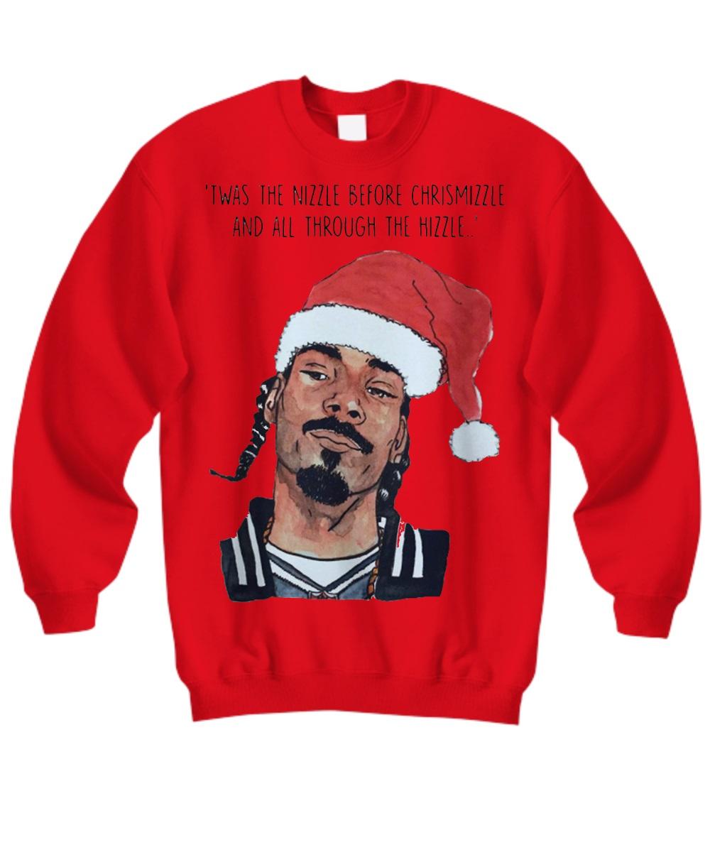 Twas the nizzle before chrismizzle and all through the hizzle sweatshirt