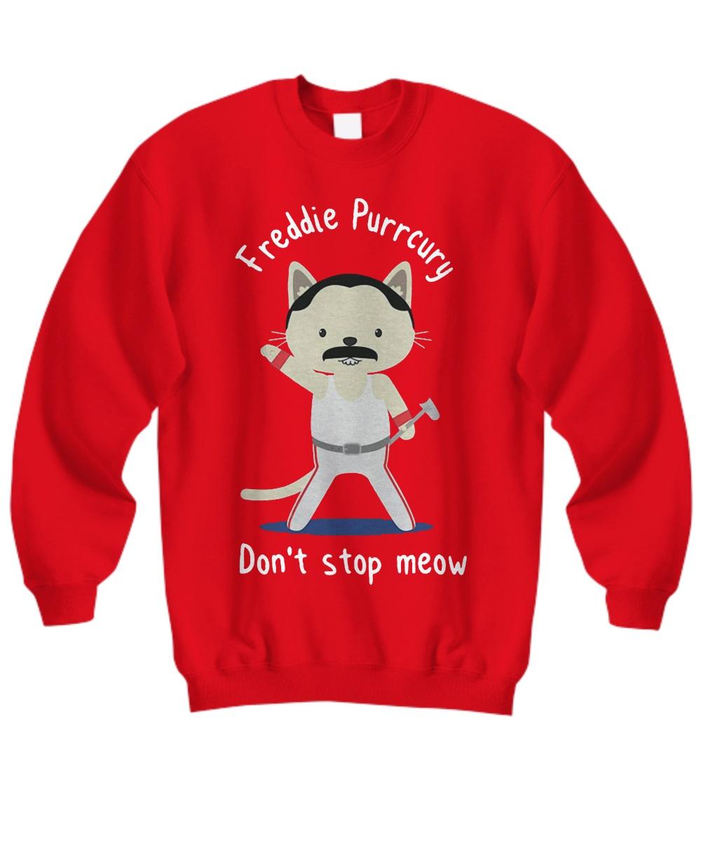 Freddie Purrcury don't stop meow sweatshirt