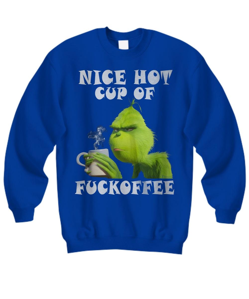 Grinch nice hot cup of fuckoffee sweatshirt